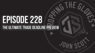 Dropping The Gloves Episode 228: The Ultimate Trade Deadline Preview