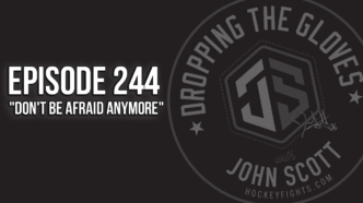 """Dropping The Gloves Episode 244: """"Don't Be Afraid Anymore"""""""