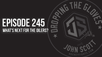 Dropping The Gloves Episode 245: What's Next for the Oilers?