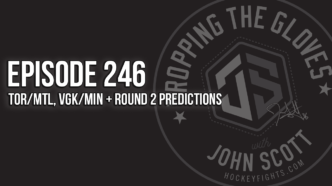 Dropping The Gloves Episode 246: TOR/MTL, VGK/MIN + Round 2 Predictions