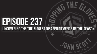 Dropping The Gloves Episode 237: Uncovering the The Biggest Disappointments of the Season