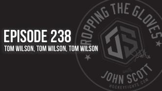 Dropping The Gloves Episode 238: Tom Wilson, Tom Wilson, Tom Wilson