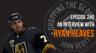Dropping The Gloves Episode 240: Interview with Ryan Reaves, Vegas Golden Knights