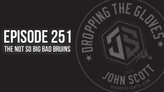 Dropping The Gloves Episode 251: The Not So Big Bad Bruins