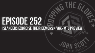 Dropping The Gloves Episode 252: Islanders Exorcise their Demons + VGK/MTL Preview