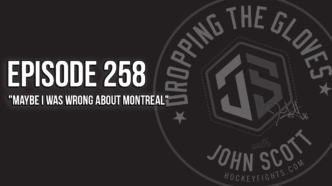 """Dropping The Gloves Episode 258: """"Maybe I was Wrong about Montreal"""""""