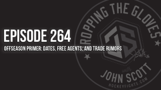 Dropping The Gloves Episode 264: Offseason Primer: Dates, Free Agents, and Trade Rumors