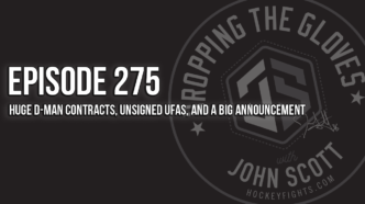 Dropping The Gloves Episode 275: Huge D-Man Contracts, Unsigned UFAs, and a Big Announcement