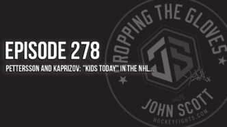 """Dropping The Gloves Episode 278: Pettersson and Kaprizov: """"Kids Today"""" In the NHL…"""