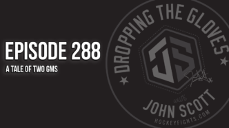 Dropping The Gloves Episode 288: A Tale of Two GMs